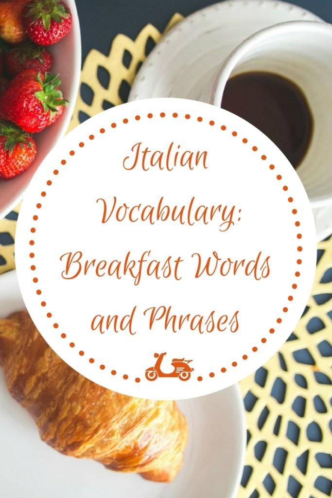 [Italian Vocabulary] È ora di colazione: words and phrases for your breakfast in Italy