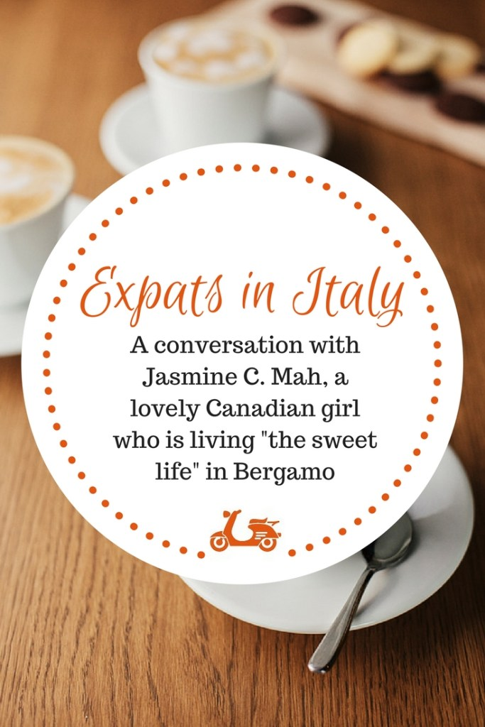 In this post, Jasmine C. Mah, a lovely Canadian lady who is now living in Bergamo, Italy, tells us about her experience with Italy and getting used to the Italian way of life.