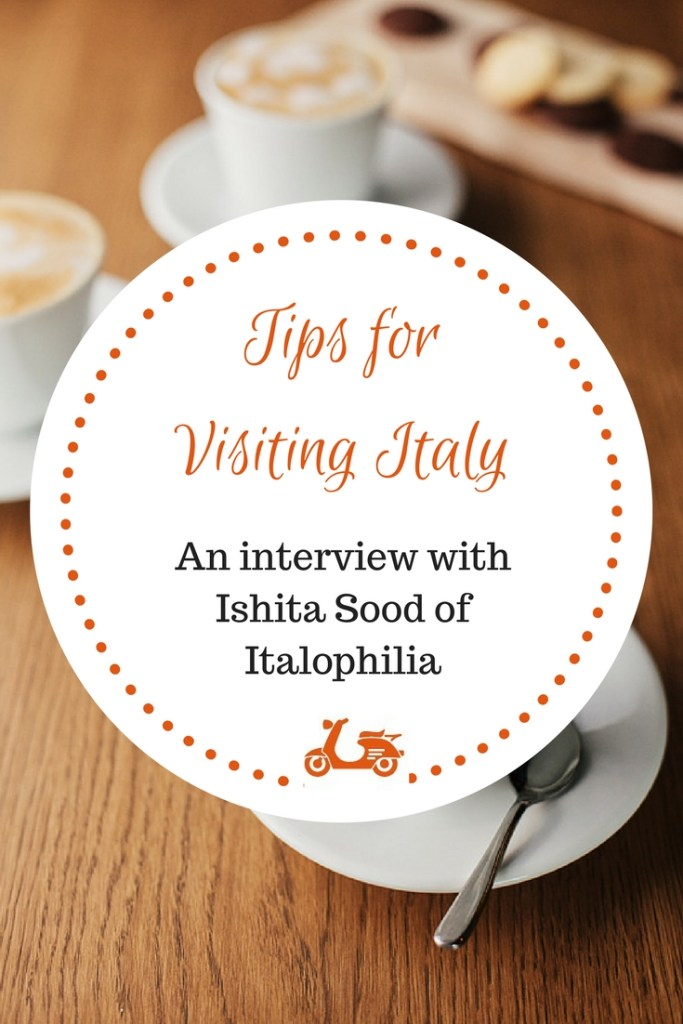 In this interview, I chat with Ishita Sood, a true lover of Italy and travel expert, about visiting Italy and I ask her some tips for people who want to visit Italy and enjoy it at best