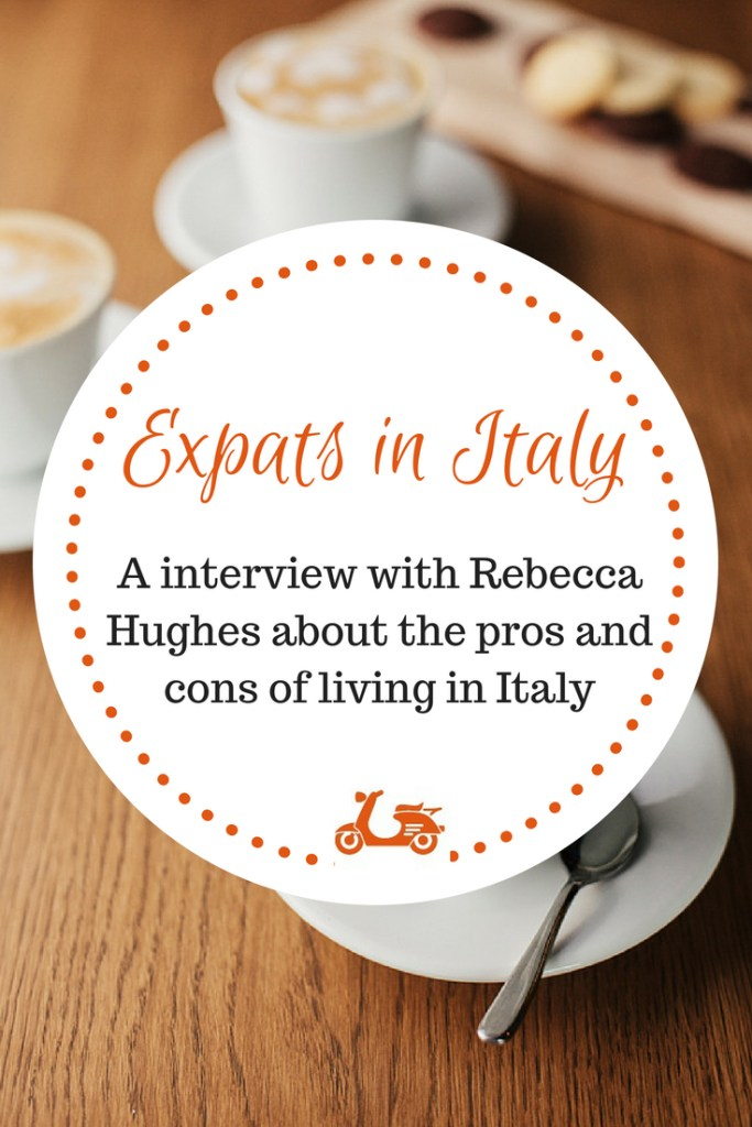In this post, I chat with Rebecca Hughes, part-time English teacher, travel writer and blogger at La Brutta Figura, about the pros and cons of living in Italy. She moved from Scotland to Veneto three years ago and tells us about her experience with Italian life.