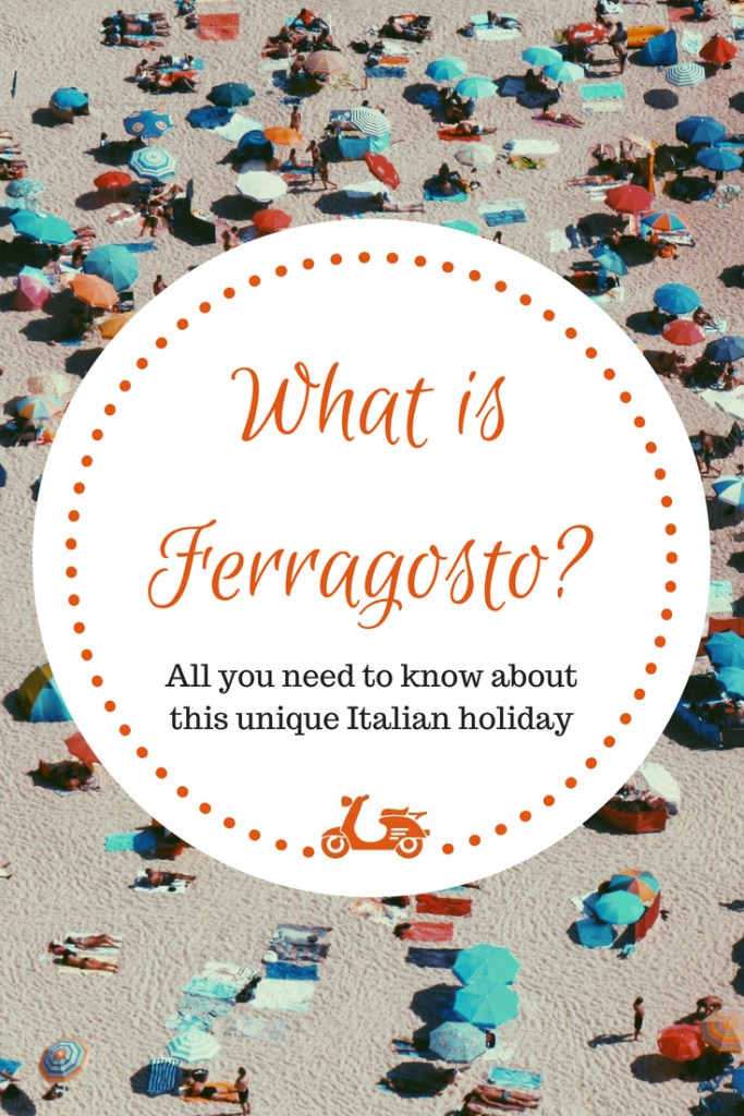Ferragosto is most definitely a very unique Italian holiday and in this post you can find everything about it: history, traditions, and weird habits!
