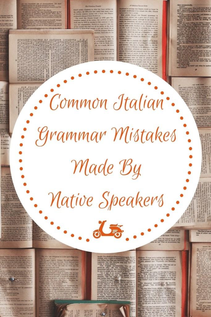 Are you scared of speaking Italian? Well, you shouldn't worry too much because Italian natives makes a lot of mistakes as well! In this post, you'll find some common Italian grammar mistakes that Italian natives make all the time!