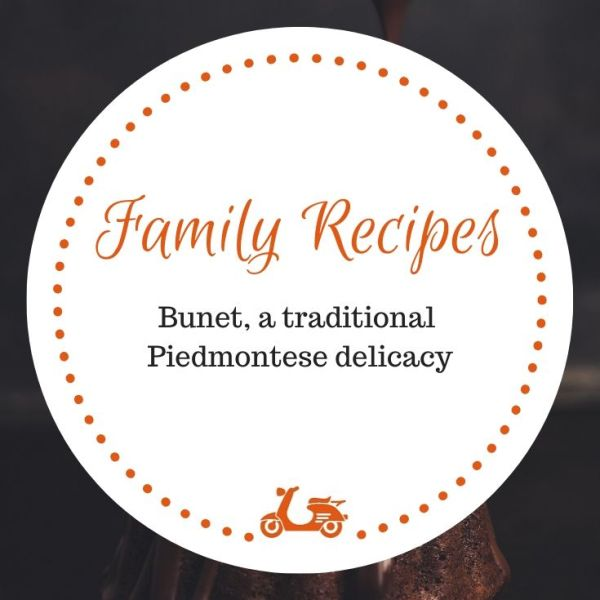 In this post, you'll find the recipe for bunet, a traditional Piedmontese pudding-like dessert, a real treat and delicacy