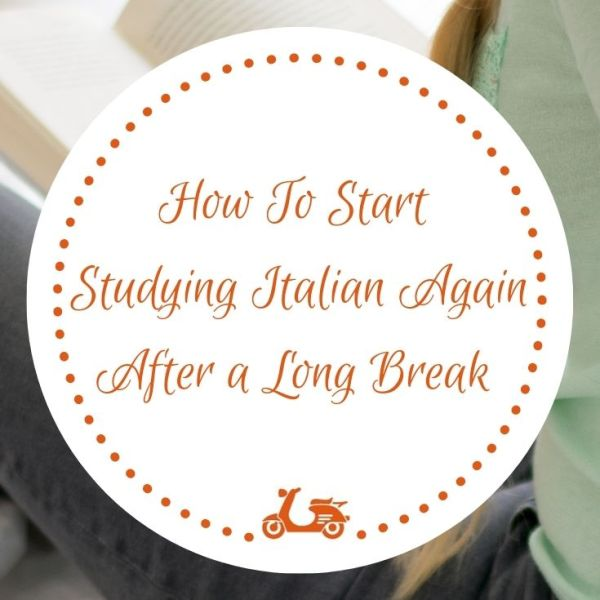 How to start studying Italian again