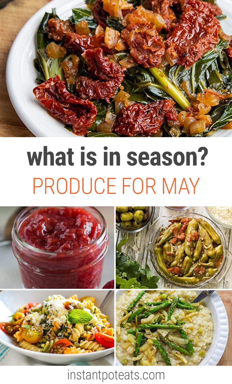 What To Cook In Your Instant Pot In May | #asparagus #strawberries #rhubarb #collardgreens #kale #okra #cabbage #spinach #pressurecooking #seasonalproduce #mayproduce