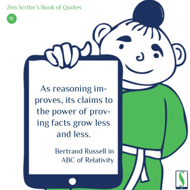 As reasoning improves, its claims to the power of proving facts grow less and less.