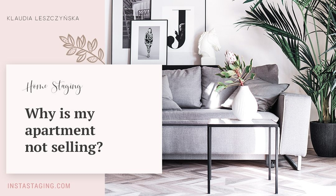 Why is my apartment not selling?