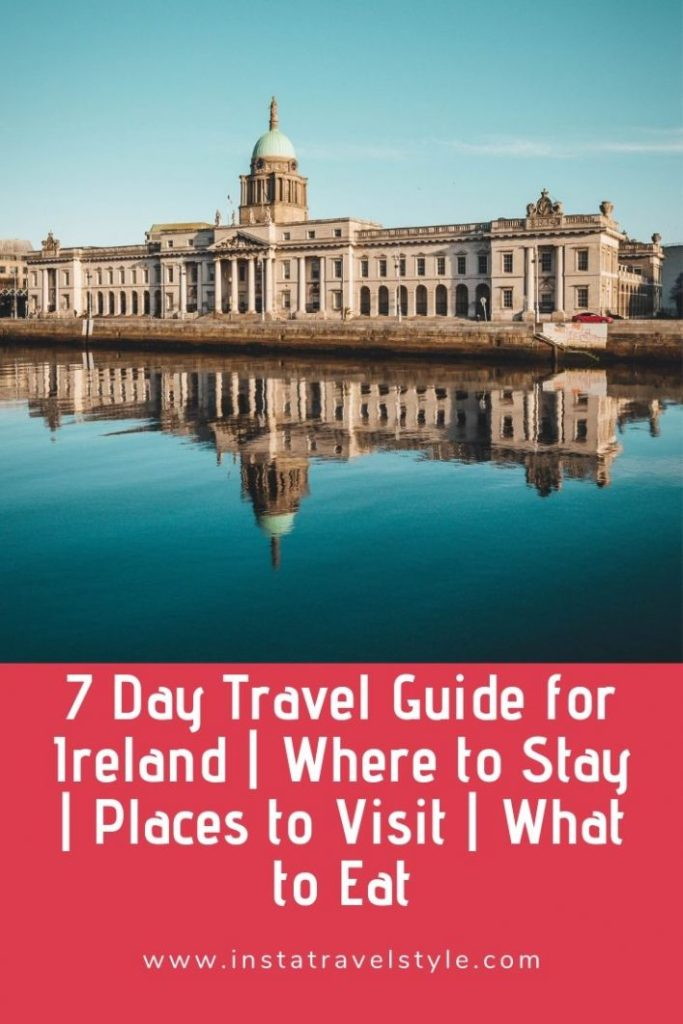 7 Day Travel Guide for Ireland _ Where to Stay _ Places to Visit