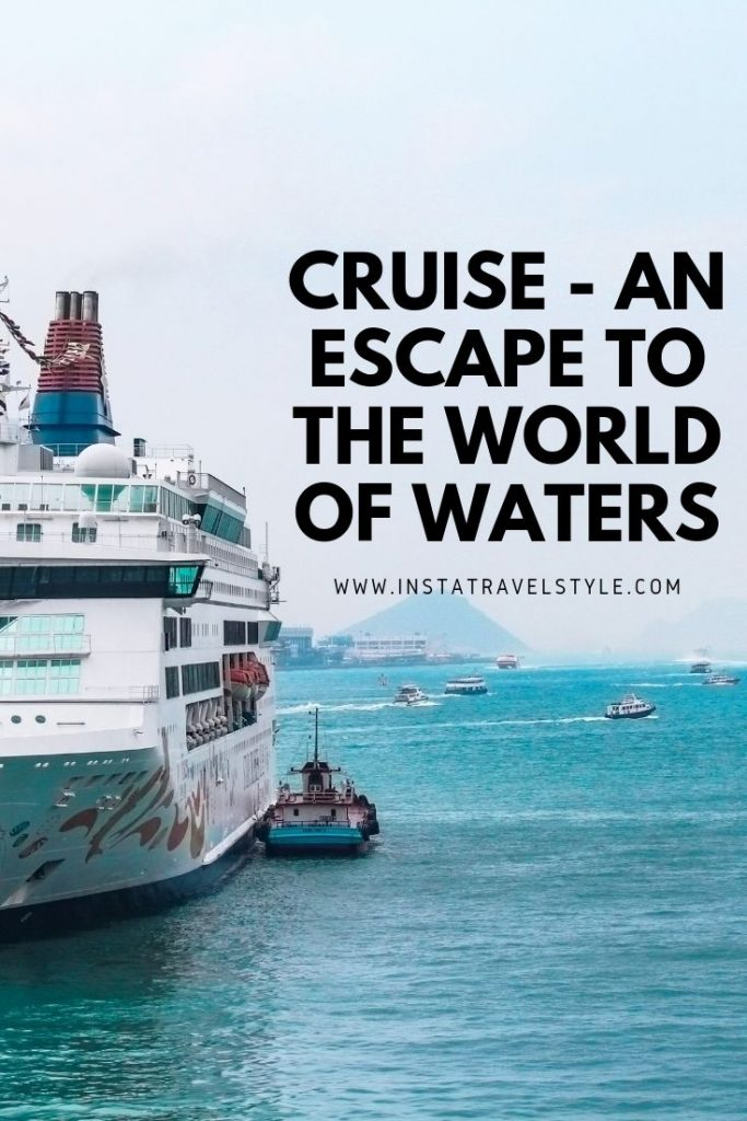 Cruise - An Escape to the World of Waters