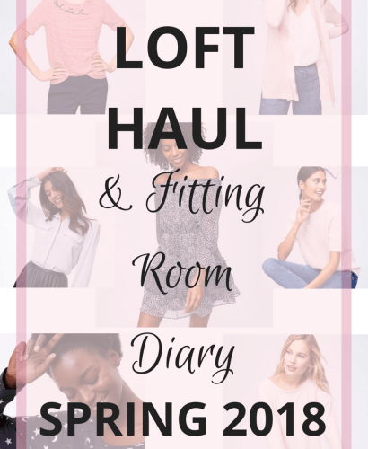 Loft Haul and Fitting Room Diary: Spring 2018