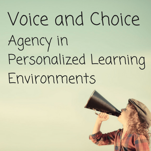 Voice and Choice: Agency in Personalized Learning Environments