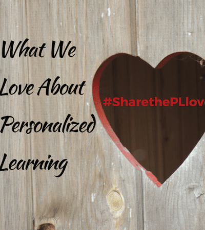 What We Love About Personalized Learning