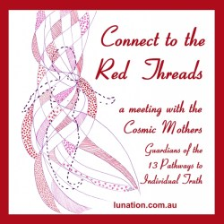 Red Threads | A Meeting with the Cosmic Mothers | Lunation |