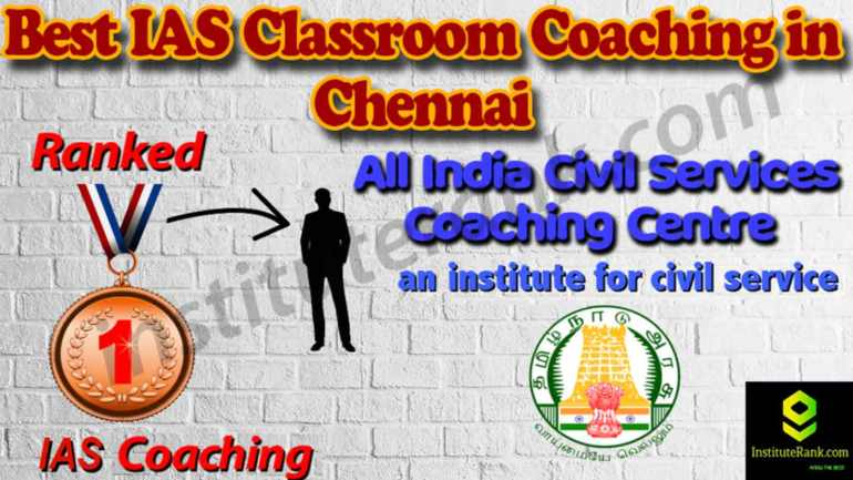 Top IAS Coaching and fees in Chennai