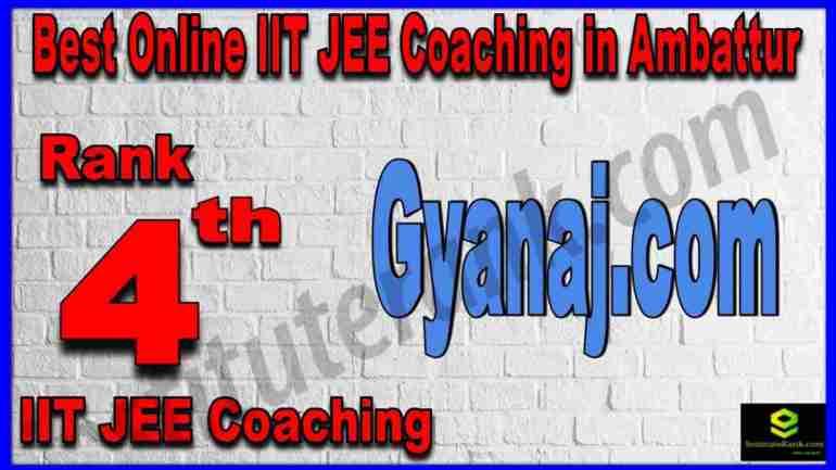 Rank 4th Best Online IIT-JEE Coaching in Ambattur