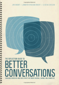 The Reflection Guide to Better Conversations, by Jim Knight