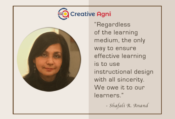 Creative Agni's Instructional Design Junction - Shafali R. Anand - We owe learning effectiveness to our learners.