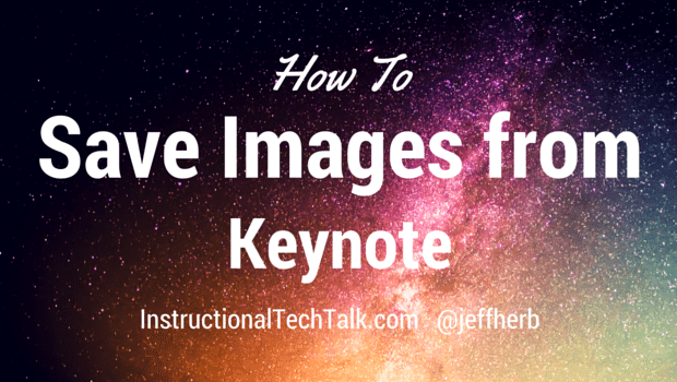How To Save Images From Keynote | Instructional Tech Talk