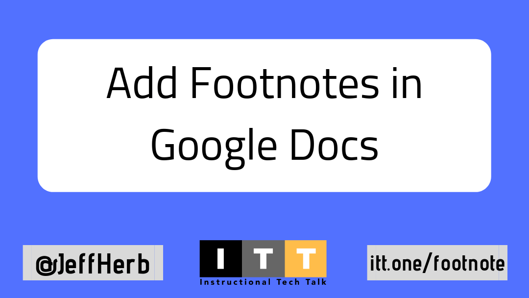How To Add Footnotes To A Google Doc Instructional Tech Talk