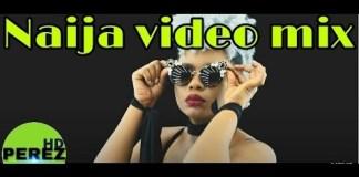 dj perez latest afrobeat mix