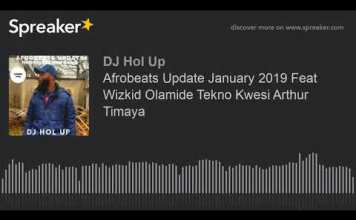 Latest Naija Afrobeat dj mix ft Wizkid olamide tekno kwesi arthur timaya