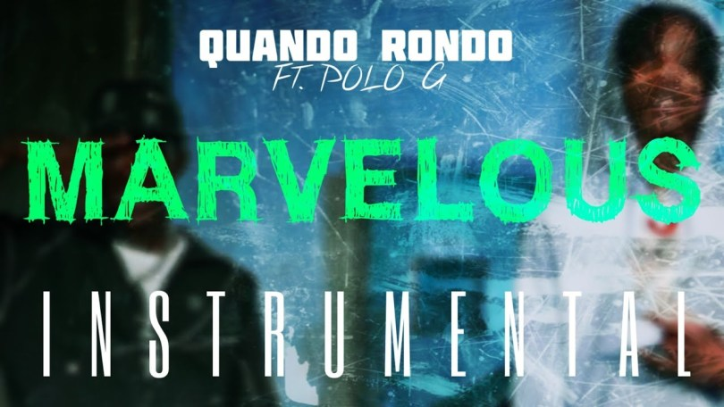 Quando Rondo FT. Polo G - Marvelous (Instrumental) Mp3 Download ReProd. by IZM