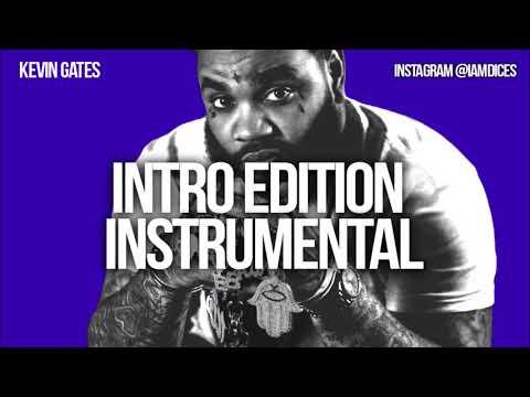 Kevin Gates Intro Edition Instrumental