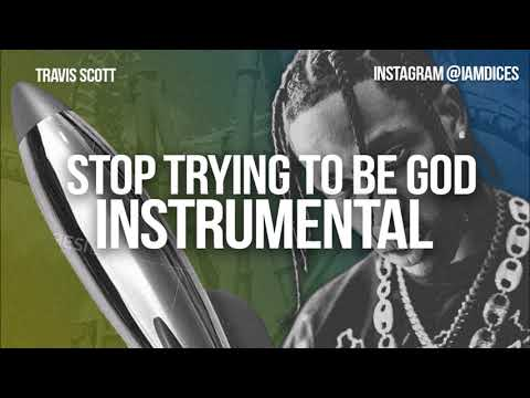 Travis Scott Stop Trying to Be God Instrumental