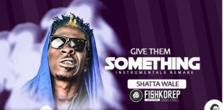 Shatta Wale Give dem Something instrumental