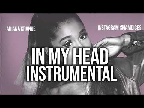 Ariana Grande In My Head Instrumental