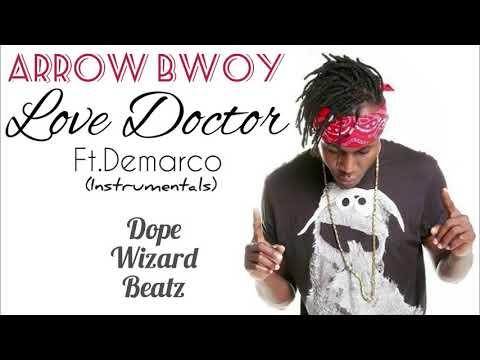Arrow Bwoy - Love Doctor ft Demarco(Instrumentals Remake By Dope Wizard)