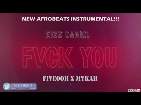 Kizz Daniel Fuck You Instrumental
