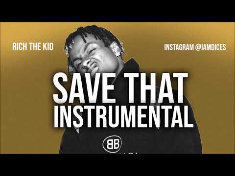 Rich The Kid Save That Instrumental