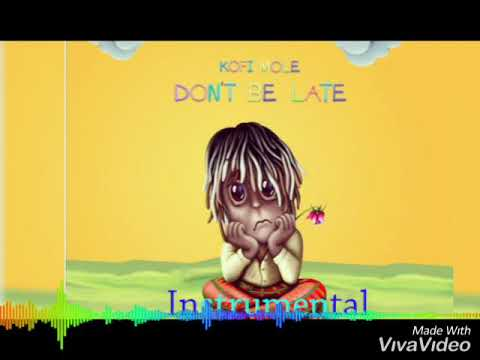 Kofi Mole Don't Be Late Instrumental