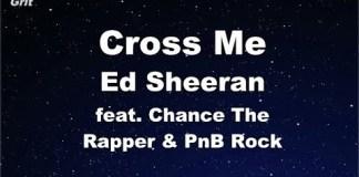 Cross Me feat. Chance The Rapper & PnB Rock - Ed Sheeran Karaoke