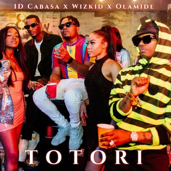 ID Cabasa – Totori ft. Wizkid, Olamide