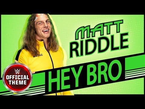 Matt Riddle Hey Bro