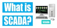 What is SCADA Software? Overview, Features, Application of SCADA Software