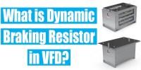 What is a Dynamic Braking Resistor in VFD?