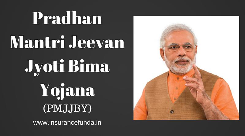 Pradhanmanthri Jeevan Jyothi Bima Yojana