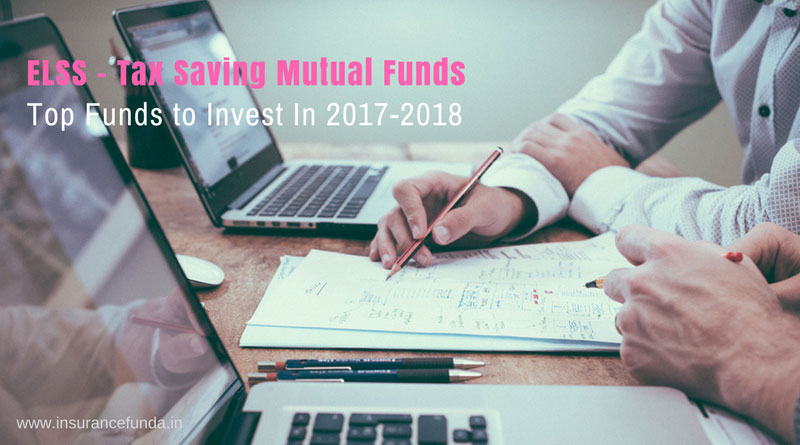 Top 5 Best ELSS -Equity Linked Tax Saving Schemes – Tax Saving Mutual Funds to invest in 2017-2018