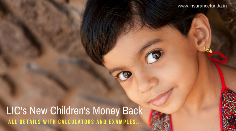 LIC New Children's Money Back Plan all details with premium and benefit calculators.