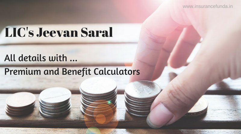 LIC Jeevan Saral Plan 165 all details with premium and benefit calculators