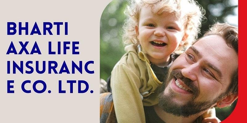 Bharti AXA Life Insurance Co Ltd - Insurance Junkie