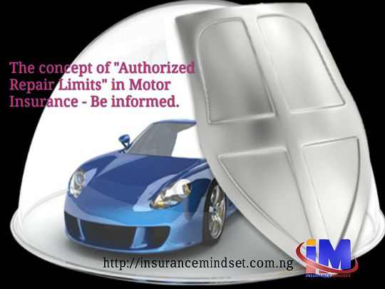 AUTHORIZED REPAIR LIMIT IN MOTOR INSURANCE - MEANING & IMPLICATION