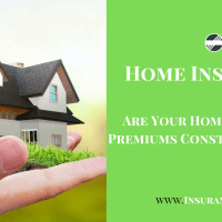 Are Your Home Insurance Premiums Constantly Rising?