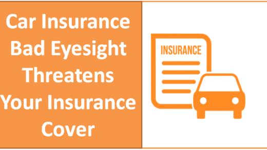Car Insurance. Bad Eyesight Threatens Your Insurance Cover.