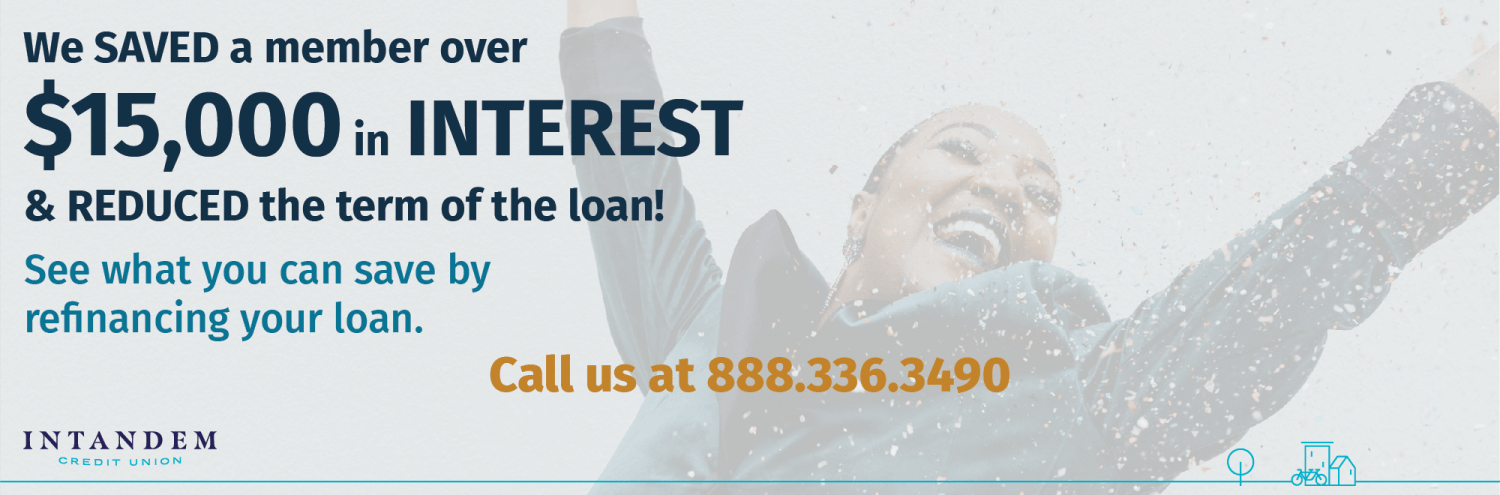 Refinance your loan and see what you can save!