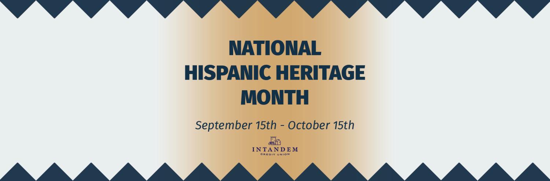 National Hispanic Heritage Month September 15th - October 15th