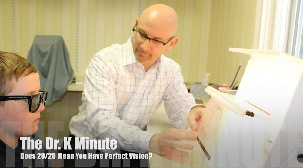 The Dr. K Minute: Does 20/20 Mean You Have Perfect Vision?